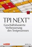 TPI NEXT® - Geschäftsbasierte Verbesserung des Testprozesses (eBook, ePUB)