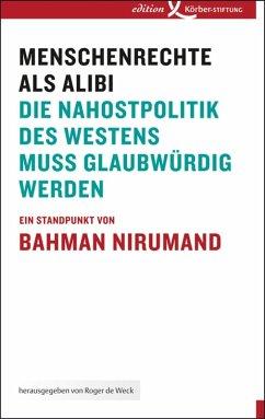 Menschenrechte als Alibi (eBook, PDF) - Nirumand, Bahman
