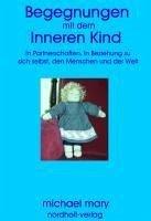 Begegnungen mit dem Inneren Kind (eBook, ePUB) - Mary, Michael
