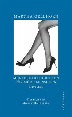 Muntere Geschichten für müde Menschen (eBook, ePUB) - Gellhorn, Martha