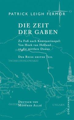 Die Zeit der Gaben (eBook, ePUB) - Patrick Leigh Fermor