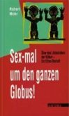 Sex-mal um den ganzen Globus (eBook, ePUB)