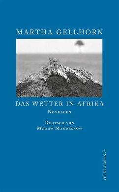 Das Wetter in Afrika (eBook, ePUB) - Gellhorn, Martha