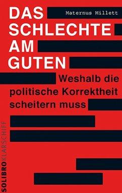 Das Schlechte am Guten (eBook, ePUB) - Millett, Maternus