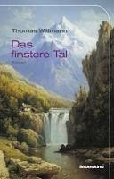 Das finstere Tal (eBook, ePUB) - Willmann, Thomas