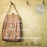 Am Rand der Erinnerungen (eBook, ePUB)