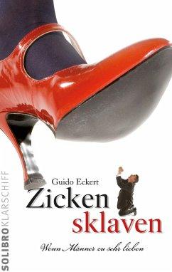 Zickensklaven (eBook, ePUB) - Eckert, Guido