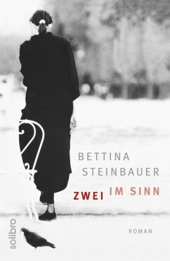 Zwei im Sinn (eBook, ePUB) - Steinbauer, Bettina