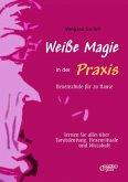 Weiße Magie in der Praxis - Hexenschule für zu Hause (eBook, ePUB)