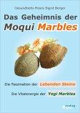 Das Geheimnis der Moqui Marbles. Die Faszination der Lebenden Steine. (eBook, ePUB)