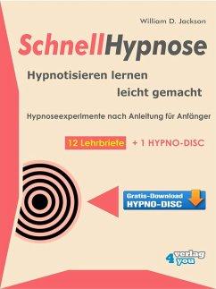 Schnellhypnose. Hypnotisieren lernen leicht gemacht. (eBook, ePUB) - Jackson, William D.