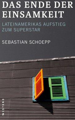 Das Ende der Einsamkeit (eBook, ePUB) - Schoepp, Sebastian