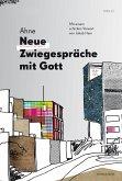 Neue Zwiegespräche mit Gott (eBook, PDF)