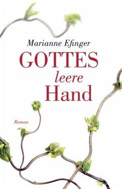 Gottes leere Hand (eBook, ePUB) - Efinger, Marianne