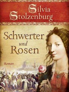 Schwerter und Rosen (eBook, ePUB) - Stolzenburg, Silvia