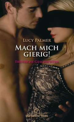 Mach mich gierig! (eBook, PDF) - Palmer, Lucy