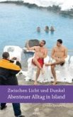 Zwischen Licht und Dunkel - Abenteuer Alltag in Island (eBook, ePUB)