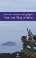 Zwischen Geistern und Gigabytes - Abenteuer Alltag in Taiwan (eBook, ePUB) - Schneider, Ilka
