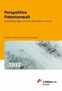 Perspektive Patentanwalt 2012 (eBook, ePUB)