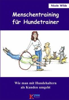 Menschentraining für Hundetrainer (eBook, ePUB) - Wilde, Nicole
