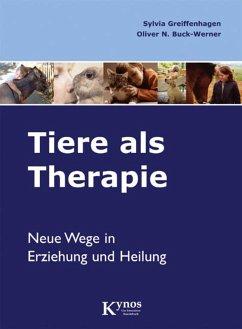 Tiere als Therapie (eBook, ePUB) - Greiffenhagen, Sylvia; Buck-Werner, Oliver N.