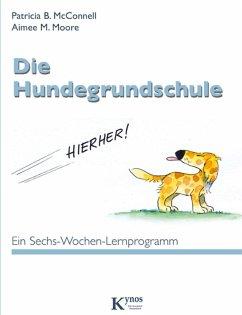 Die Hundegrundschule (eBook, ePUB) - Mcconnell, Patricia B.; Moore, Aimee M.