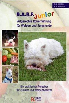 B.A.R.F. Junior - Artgerechte Rohernährung für Welpen und Junghunde (eBook, ePUB) - Messika, Barbara R.; Schäfer, Sabine L.