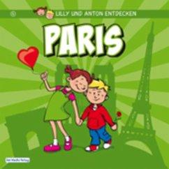 Lilly & Anton entdecken Paris (eBook, PDF) - Verlag, Del Medio