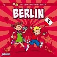 Lilly & Anton entdecken Berlin (eBook, PDF) - Schröder, Anne