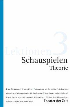 Schauspielen - Theorie (eBook, ePUB) - Stegemann, Bernd