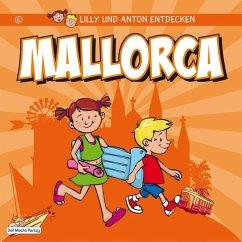 Lilly & Anton entdecken Mallorca (eBook, PDF) - Verlag, Del Medio