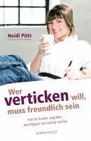 Wer verticken will, muss freundlich sein (eBook, ePUB) - Pütz, Heidi