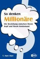 So denken Millionäre (eBook, ePUB) - Eker, Harv T.