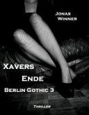 Xavers Ende / Berlin Gothic Bd.3 (eBook, ePUB)