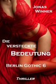 Die versteckte Bedeutung / Berlin Gothic Bd.6 (eBook, ePUB)