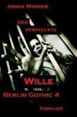 Der versteckte Wille / Berlin Gothic Bd.4 (eBook, ePUB)