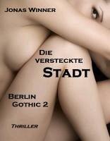 Die versteckte Stadt / Berlin Gothic Bd.2 (eBook, ePUB) - Winner, Jonas