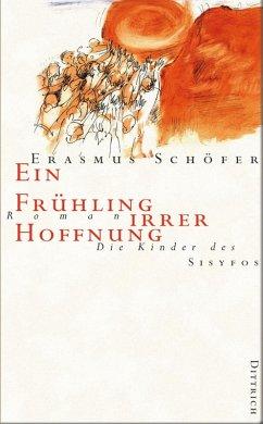 Ein Frühling irrer Hoffnung (eBook, ePUB) - Schöfer, Erasmus