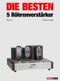 Die besten 5 Röhrenverstärker (Band 2) (eBook, ePUB)