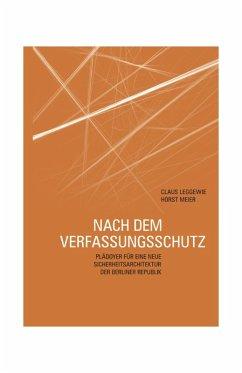 Nach dem Verfassungsschutz (eBook, PDF) - Leggewie, Claus; Meier, Horst