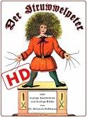 Der Struwwelpeter oder lustige Geschichten und drollige Bilder (HD) (eBook, ePUB)