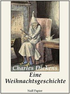 Eine Weihnachtsgeschichte (eBook, PDF) - Dickens, Charles