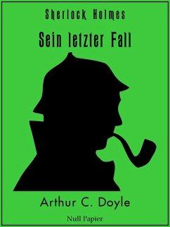 Sherlock Holmes ? Sein letzter Fall und andere Geschichten (eBook, ePUB)