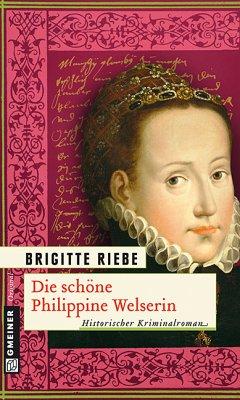 Die schöne Philippine Welserin (eBook, PDF) - Riebe, Brigitte