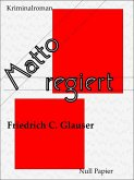 Matto regiert / Wachtmeister Studer Bd.2 (eBook, PDF)