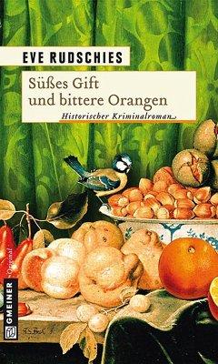 Süßes Gift und bittere Orangen (eBook, ePUB) - Rudschies, Eve