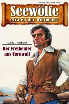 Seewölfe - Piraten der Weltmeere 1 (eBook, ePUB) - Harbord, Davis J.