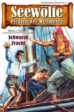 Seewölfe - Piraten der Weltmeere 2 (eBook, ePUB) - Harbord, Davis J.