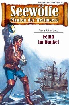Seewölfe - Piraten der Weltmeere 6 (eBook, ePUB) - Harbord, Davis J.