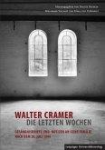 Walter Cramer - die letzten Wochen
